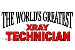 The World's Greatest Xray Technician