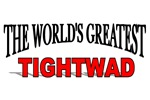 The World's Greatest Tightwad