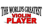 The World's Greatest Violin Player