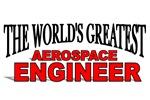 The World's Greatest Aerospace Engineer