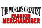 The World's Greatest Fashion Merchandiser