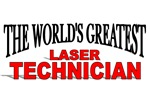 The World's Greatest Laser Technician
