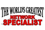 The World's Greatest Network Specialist