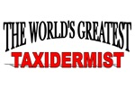 The World's Greatest Taxidermist