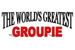 The World's Greatest Groupie