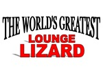 The World's Greatest Lounge Lizard