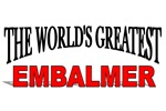 The World's Greatest Embalmer