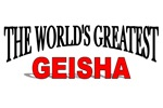 The World's Greatest Geisha