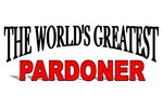 The World's Greatest Pardoner