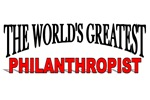 The World's Greatest Philanthropist