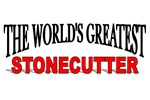 The World's Greatest Stonecutter