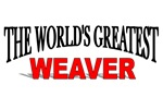 The World's Greatest Weaver