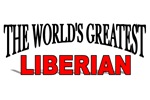 The World's Greatest Liberian