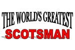The World's Greatest Scotsman