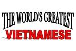 The World's Greatest Vietnamese