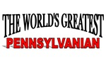 The World's Greatest Pennsylvanian