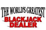 The World's Greatest Blackjack Dealer
