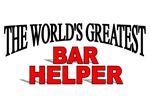 The World's Greatest Bar Helper