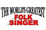 The World's Greatest Folk Singer