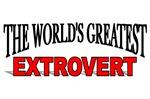 The World's Greatest Extrovert