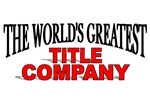 The World's Greatest Title Company