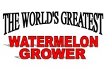 The World's Greatest Watermelon Grower