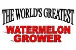 The World's Greatest Watermelon Grower
