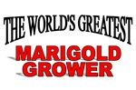 The World's Greatest Marigold Grower