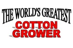 The World's Greatest Cotton Grower