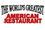 The World's Greatest American Restaurant