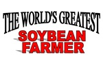 The World's Greatest Soybean Farmer