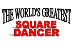 The World's Greatest Square Dancer