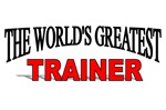 The World's Greatest Trainer