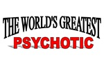 The World's Greatest Psychotic