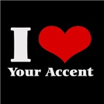 i love (heart) your accent