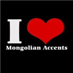 i love heart mongolian accents