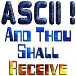 ASCII And Thou Shall Receive