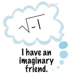 Imaginary Friend T-Shirts, Onesies and Bibs. They make great gifts for your favorite math geek
