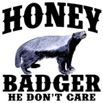 He Don't Care - Honey Badger