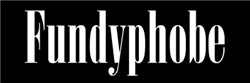 Fundyphobe