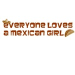 Everyone Loves a Mexican Girl