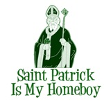 Saint Patrick Is My Homeboy