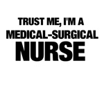 Trust Me, I'm A Medical-Surgical Nurse