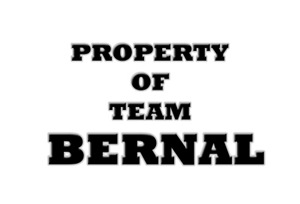 Property of team Bernal