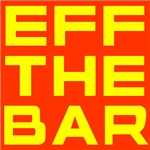 EFF THE BAR