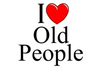 I Love (Heart) Old People