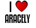 I LOVE ARACELY