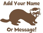 PERSONALIZED Ferret Graphic