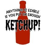 Anything... Put on Enough Ketchup T-shirts