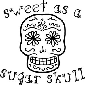 Sweet As A Sugar Skull